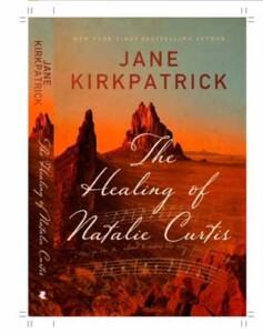 Jane Kirkpatrick's The Healing of Natalie Curtia