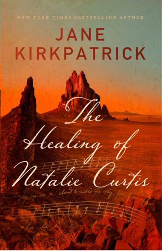 Pre-order Jane Kirkpatrick's newest historical novel The Healing of Natalie Curtis